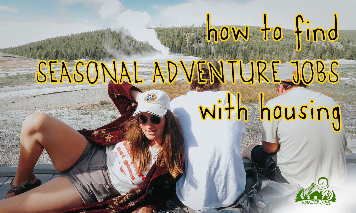 7 Tips to Find Seasonal Adventure Jobs with Housing